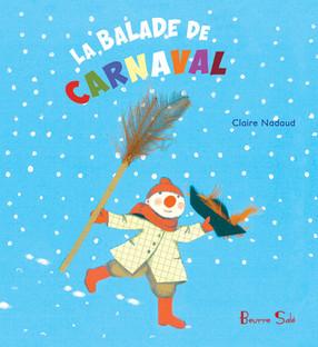 La balade de carnaval - Claire Nadaud
