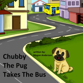 Chubby the Pug Takes the Bus by Megan Anderson