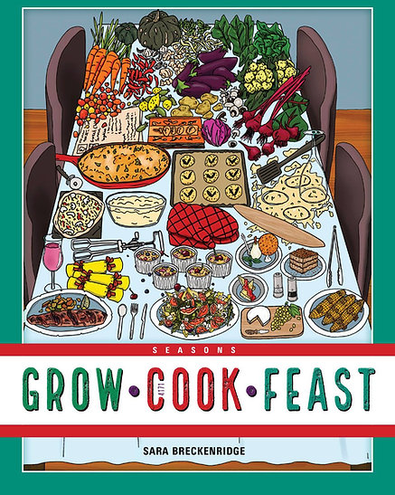 Grow Cook Feast By Sara Breckenridge