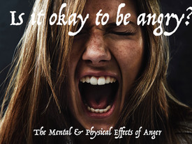 Is it okay to be angry?