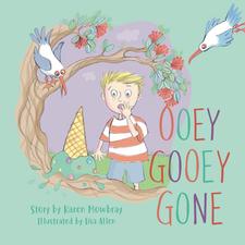 Ooey Gooey Gone by Karen Mowbray.
