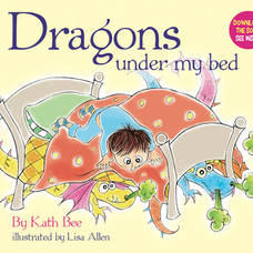 Dragons under my bed by Kath Bee