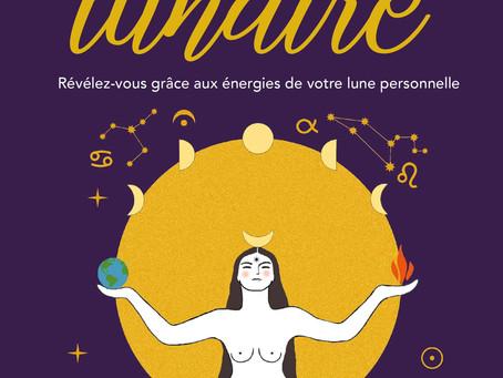 Révolution lunaire ! Le livre référence pour tout savoir sur la lune en astrologie