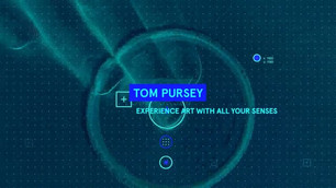 Tom Pursey - Experience Art with All Your Senses