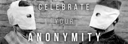 Celebrate Your Anonymity