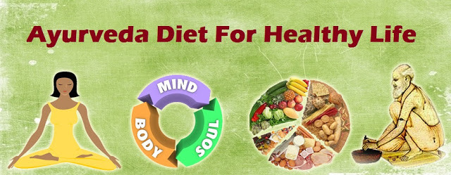 Ayurvedic diet for healthy life