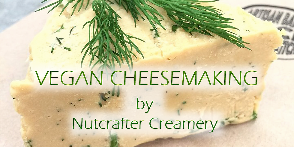 SOLD OUT - Artisan Vegan Cheesemaking by Nutcrafter Creamery