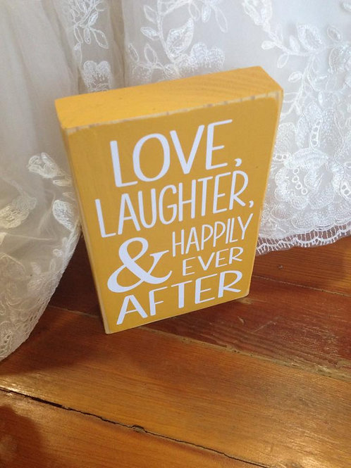 Love, Laughter, & Happily Ever After wooden block