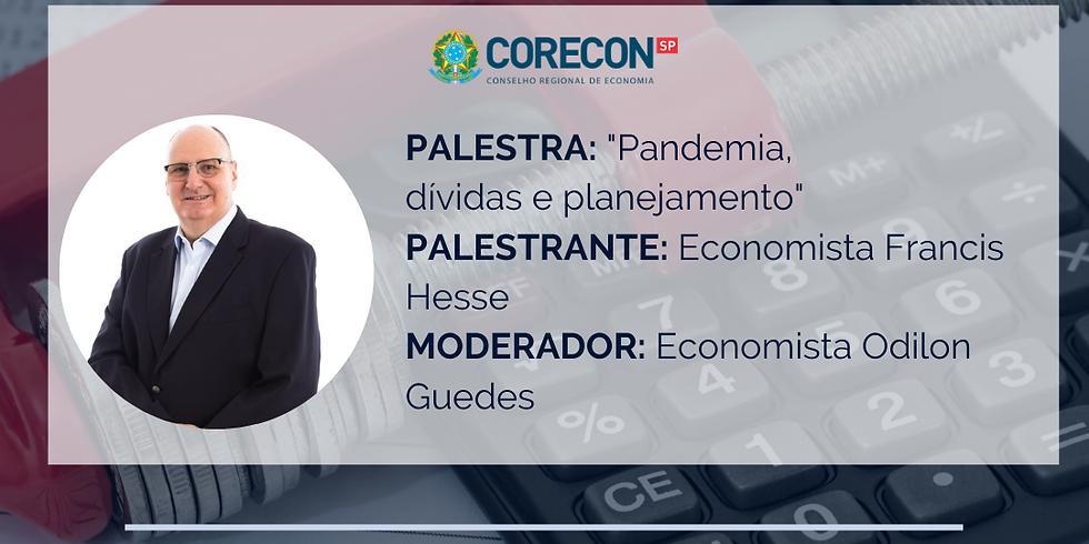 """ECONOMIA EM DEBATE: participe da palestra """"Pandemia, dívidas e planejamento"""""""