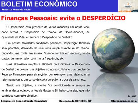 Boletim Econômico: Finanças Pessoais: evite o DESPERDÍCIO, por Fernando Maciel