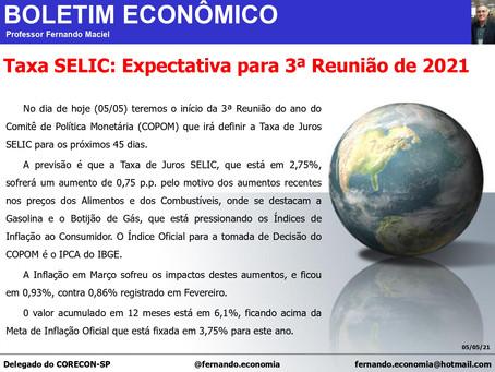 Boletim Econômico - Taxa SELIC: Expectativa para 3ª Reunião de 2021, por Fernando Maciel