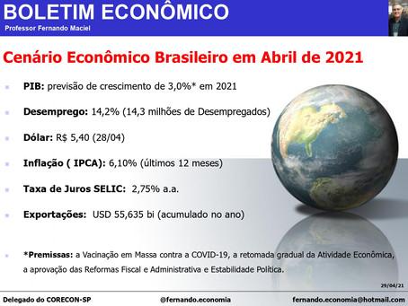 Boletim Econômico - Cenário Econômico Brasileiro em Abril de 2021, por Fernando Maciel
