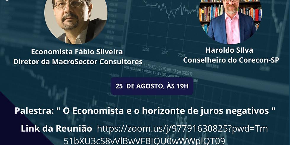 """Palestra: """"O Economista e o horizonte de juros negativos"""""""