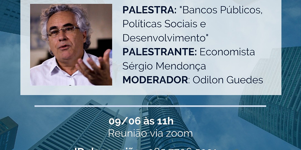 """Participe da palestra online: """"Bancos Públicos, Políticas Sociais e Desenvolvimento"""""""