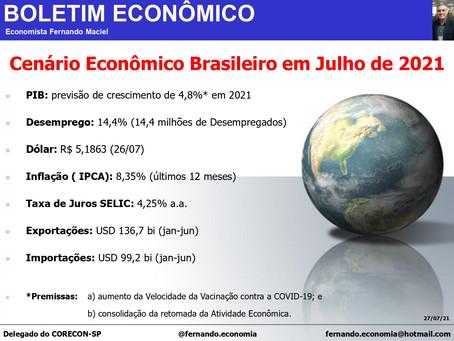 Boletim Econômico - Cenário Econômico Brasileiro em julho de 2021, por Fernando Maciel