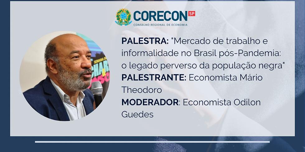 """Palestra """"Mercado de trabalho e informalidade no Brasil pós-Pandemia: o legado perverso da população negra"""""""
