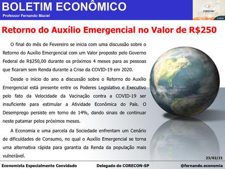 Boletim Econômico - Retorno do Auxílio Emergencial no Valor de R$250, por Fernando Maciel