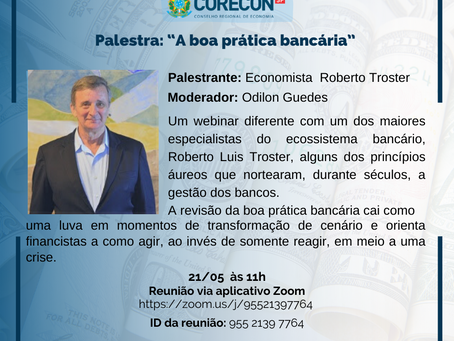 """Participe da palestra online: """"A boa prática bancária"""", com Roberto Troster"""
