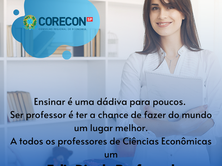 A todos os professores Economistas, um Feliz Dia do Professor!