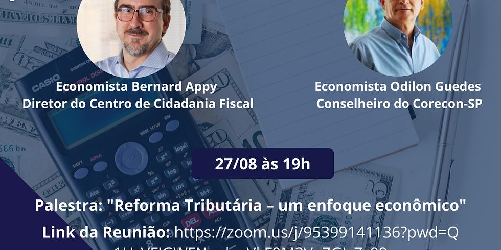 """Palestra: """"Reforma Tributária – um enfoque econômico"""", por Bernard Appy"""