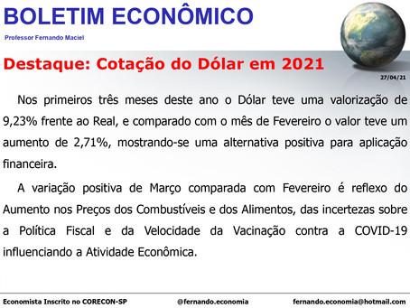 Boletim Econômico - Destaque: Cotação do Dólar em 2021, por Fernando Maciel