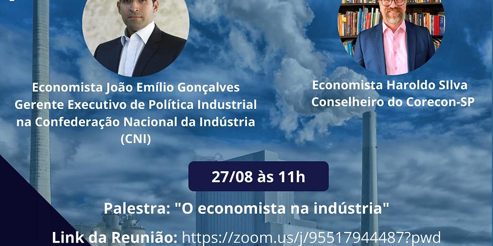 """Palestra: """"O economista na indústria"""""""