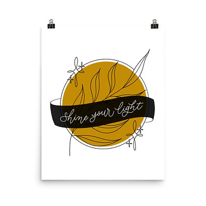 """SHINE YOUR LIGHT"" • Poster"