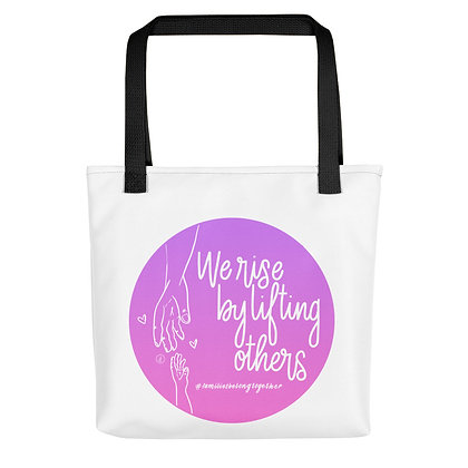 WE RISE BY LIFTING OTHERS • Tote bag