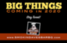 SMOKIN-DAVES-BARBQ-BIG-THINGS-COMING-2020