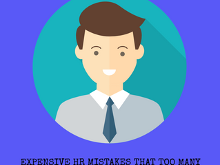 Expensive HR Mistakes That Too Many Small Business Owners Are Making