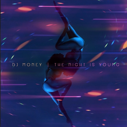 DJ Money Night Is Young