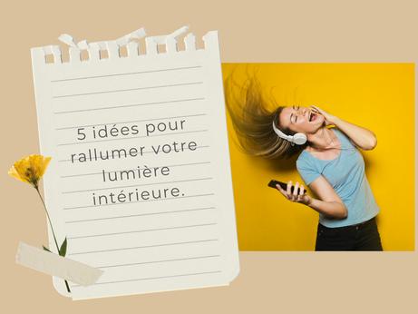 5 idées pour rallumer votre lumière intérieure.