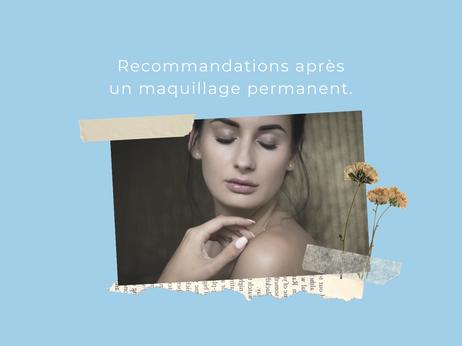 Recommandations après un maquillage permanent.