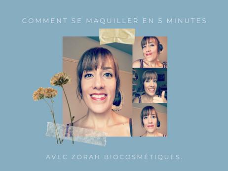 Comment se maquiller en 5 minutes avec Zorah biocosmétiques.