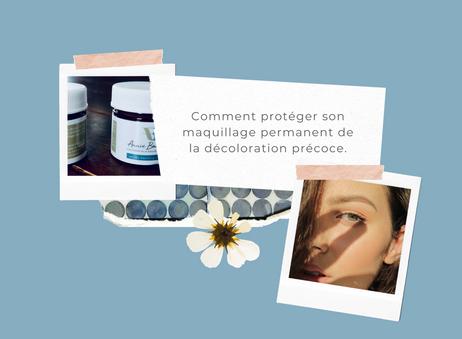Comment protéger son maquillage permanent de la décoloration précoce.