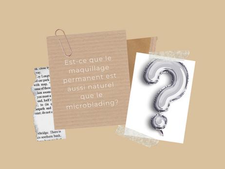 Est-ce que le maquillage permanent est aussi naturel que le microblading?