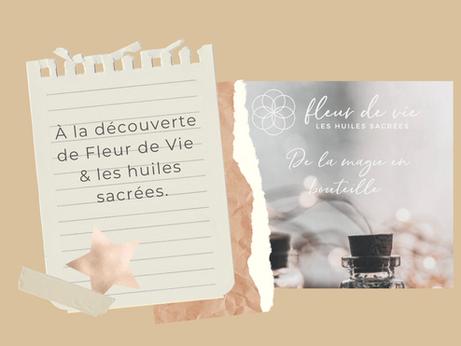 À la découverte de Fleur de Vie & Les Huiles Sacrées.