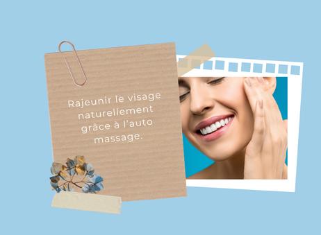 Rajeunir le visage naturellement grâce à l'auto massage.