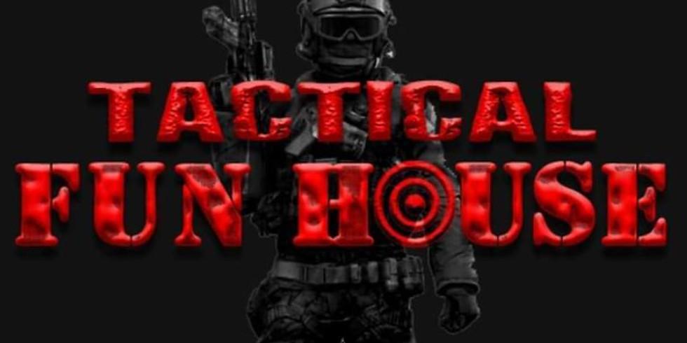 Tactical Fun House