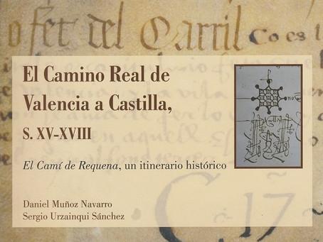 El Camino Real de Valencia a Castilla, S. XV-XVIII