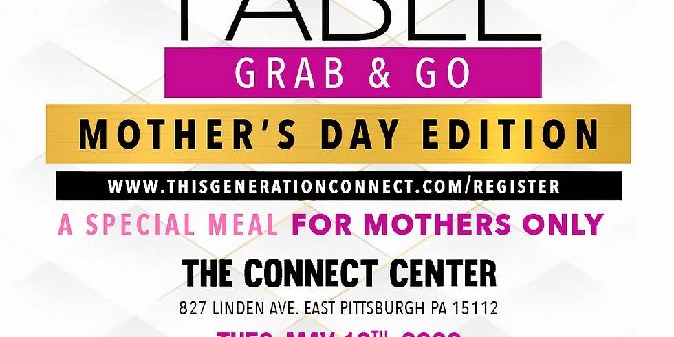 The Open Table - Grab and Go May 12 - MOTHER'S ONLY