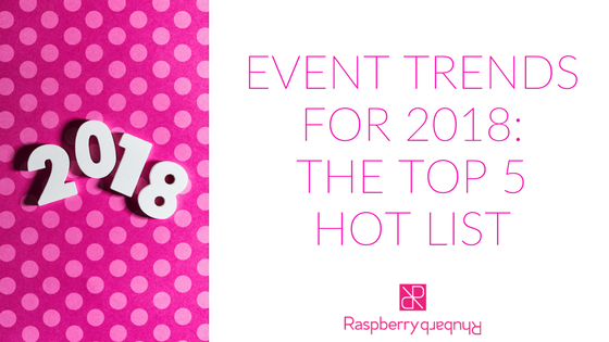 EVENT TRENDS FOR 2018: THE TOP 5 HOT LIST