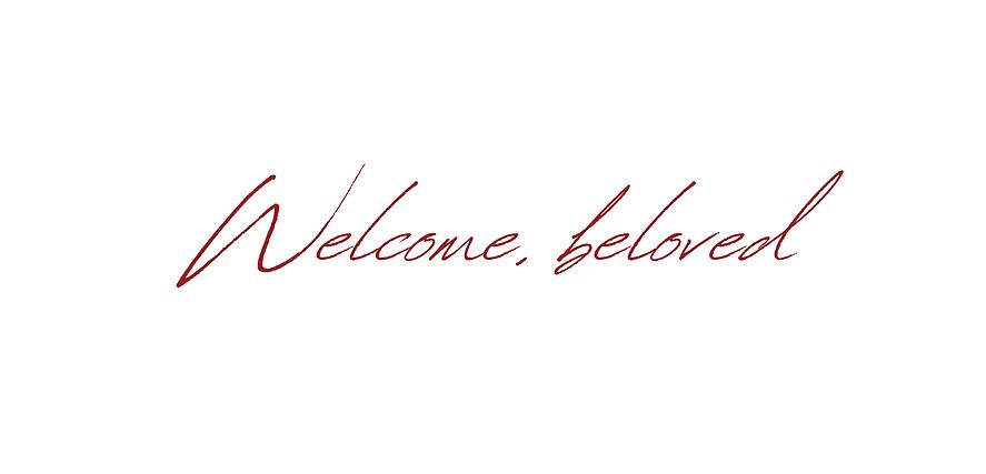 Welcome, beloved (2).png