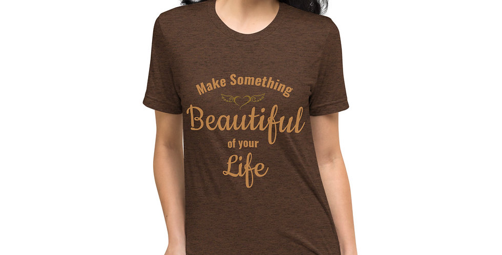 Eco Make Something Beautiful of your Life t-shirt