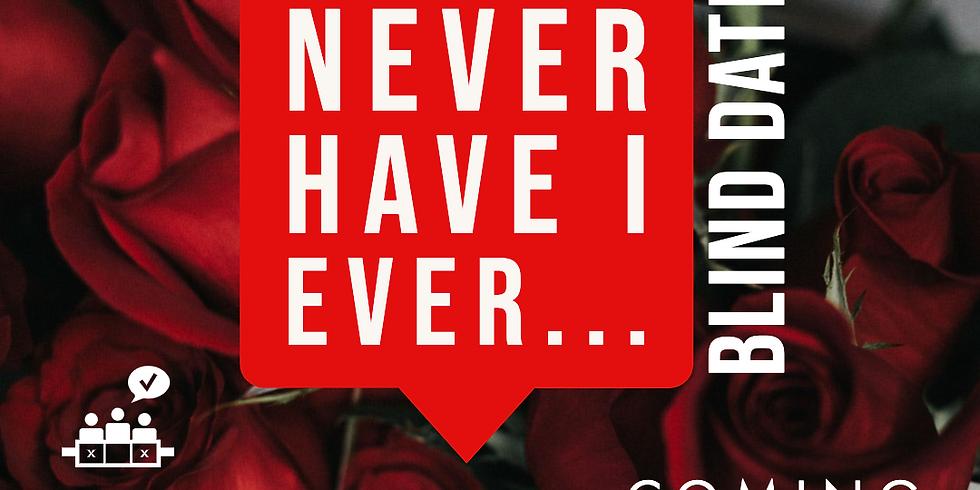 """Never Have I Ever..."" Blind Date"