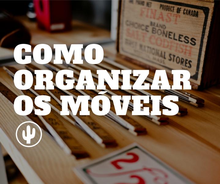 Como organizar os móveis