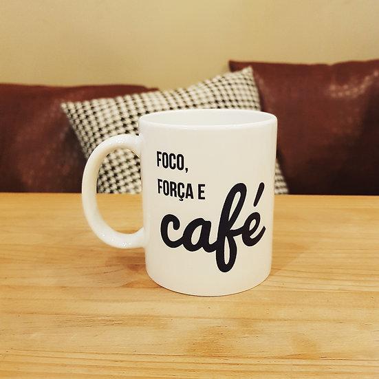 Caneca Foco, Força e Café