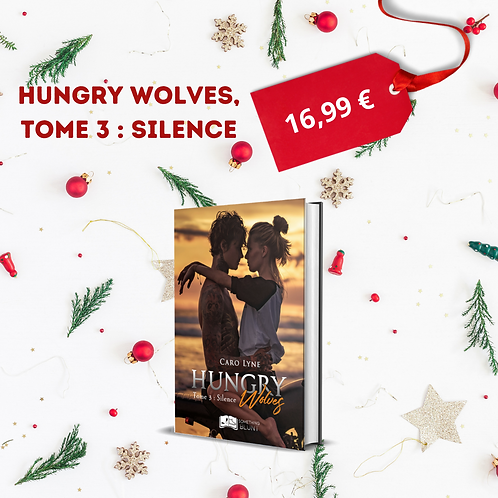 Hungry Wolves, tome 3 : Silence - Caro Lyne