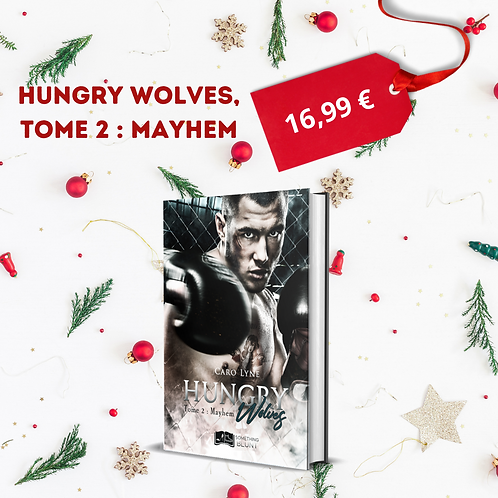 Hungry Wolves, tome 2 : Mayhem - Caro Lyne