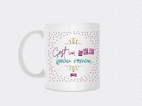 """Mug collector """"C'est un SEE beau roman"""""""